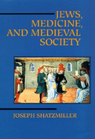 Jews, Medicine, and Medieval Society 9780520080591