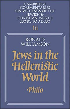 Jews in the Hellenistic World: Volume 1, Part 2: Philo 9780521315487