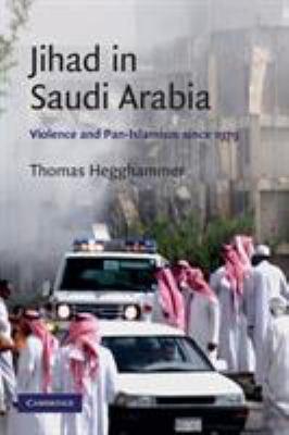 Jihad in Saudi Arabia: Violence and Pan-Islamism Since 1979 9780521732369