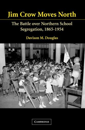 Jim Crow Moves North: The Battle Over Northern School Segregation, 1865-1954 9780521607834
