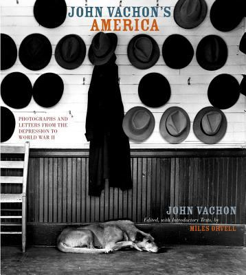 John Vachon's America: Photographs and Letters from the Depression to World War II 9780520223783