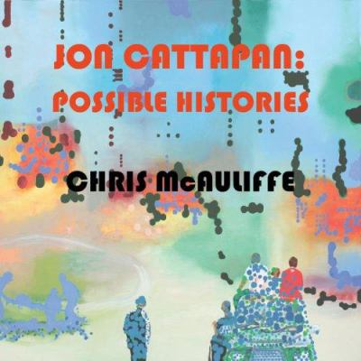Jon Cattapan: Possible Histories 9780522854985