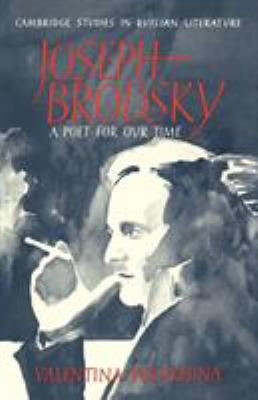 Joseph Brodsky: A Poet for Our Time 9780521111461