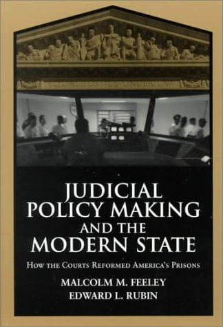 Judicial Policy Making and the Modern State: How the Courts Reformed America's Prisons 9780521777346