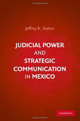 Judicial Power and Strategic Communication in Mexico 9780521195218