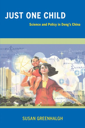 Just One Child: Science and Policy in Deng's China 9780520253391