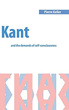Kant and the Demands of Self-Consciousness 9780521630771