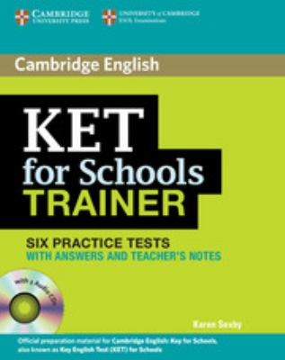 Ket for Schools Trainer Six Practice Tests with Answers, Teacher's Notes and Audio CDs (2) 9780521132381