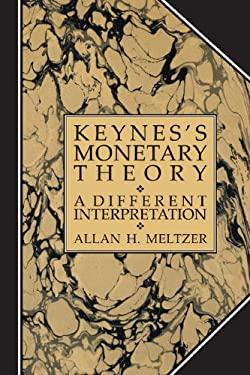 Keynes's Monetary Theory: A Different Interpretation 9780521306157