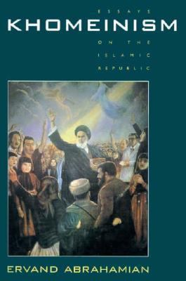 Khomeinism: Essays on the Islamic Republic 9780520081734