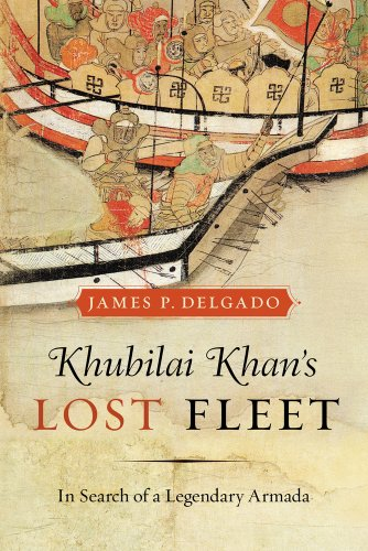 Khubilai Khan's Lost Fleet: In Search of a Legendary Armada 9780520259768