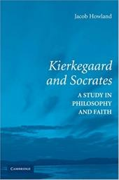 Kierkegaard and Socrates: A Study in Philosophy and Faith 1774087