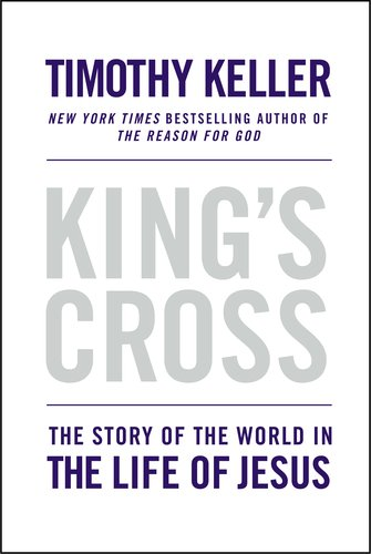 King's Cross: The Story of the World in the Life of Jesus 9780525952107