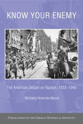 Know Your Enemy: The American Debate on Nazism, 1933-1945 9780521829694