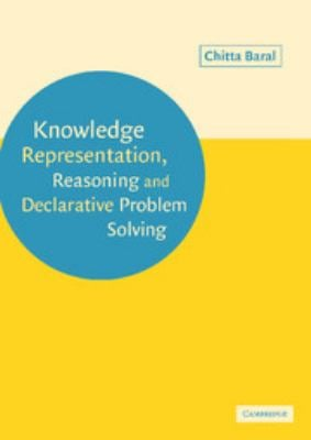 Knowledge Representation, Reasoning and Declarative Problem Solving 9780521818025