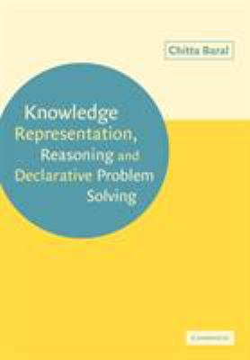 Knowledge Representation, Reasoning and Declarative Problem Solving 9780521147750