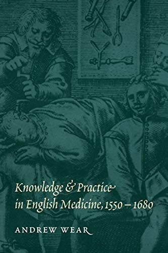 Knowledge and Practice in English Medicine, 1550-1680 9780521558273