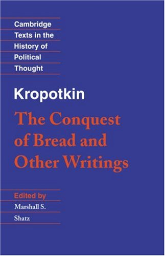 Kropotkin: 'The Conquest of Bread' and Other Writings 9780521459907
