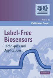 Label-Free Biosensors: Techniques and Applications 9780521711517