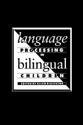 Language Processing in Bilingual Children 9780521379182