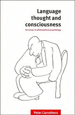 Language, Thought, and Consciousness: An Essay in Philosophical Psychology 9780521481588