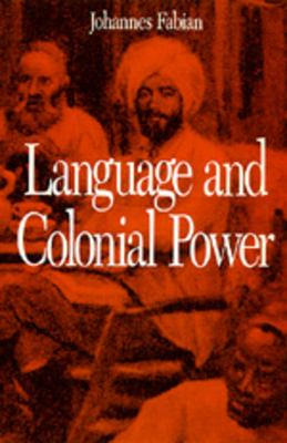 Language and Colonial Power: The Appropriation of Swahili in the Former Belgian Congo, 1880-1938 9780520076259