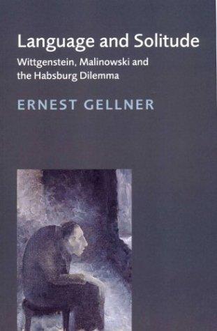 Language and Solitude: Wittgenstein, Malinowski and the Habsburg Dilemma 9780521639972