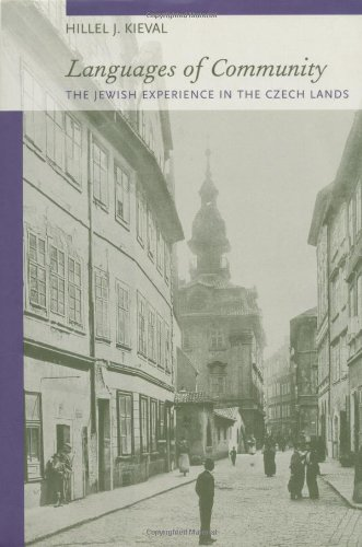 Languages of Community: The Jewish Experience in the Czech Lands 9780520214101