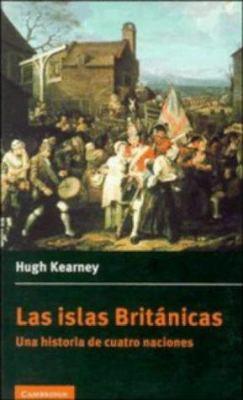 Las Islas Britanicas: Una Historia de Cuatro Naciones = British Isles 9780521555944
