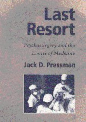 Last Resort: Psychosurgery and the Limits of Medicine 9780521353717