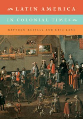 Latin America in Colonial Times: Volume 1 9780521132602