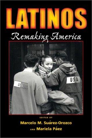Latinos: Remaking America 9780520234871
