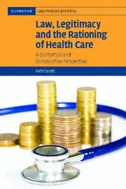 Law, Legitimacy and the Rationing of Health Care: A Contextual and Comparative Perspective 9780521674454