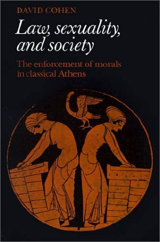 Law, Sexuality, and Society: The Enforcement of Morals in Classical Athens 9780521466424