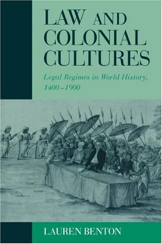 Law and Colonial Cultures: Legal Regimes in World History, 1400 1900 9780521804141