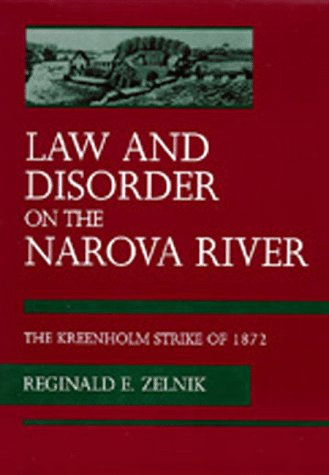 Law and Disorder on the Narova River: The Kreenholm Strike of 1872 9780520084810