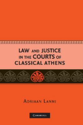Law and Justice in the Courts of Classical Athens 9780521857598