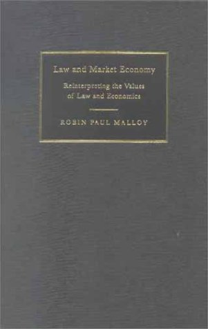 Law and Market Economy: Reinterpreting the Values of Law and Economics 9780521782142