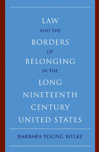 Law and the Borders of Belonging in the Long Nineteenth Century United States 9780521152259