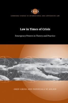 Law in Times of Crisis: Emergency Powers in Theory and Practice