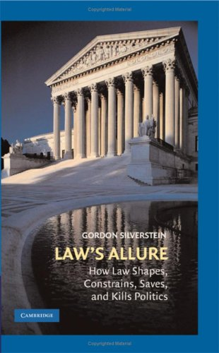 Law's Allure: How Law Shapes, Constrains, Saves, and Kills Politics 9780521896474