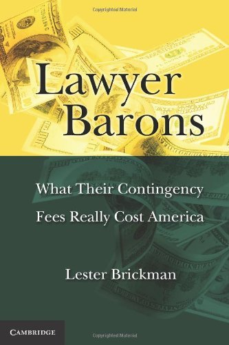 Lawyer Barons: What Their Contingency Fees Really Cost America 9780521189491