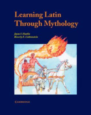 Learning Latin Through Mythology 9780521397797