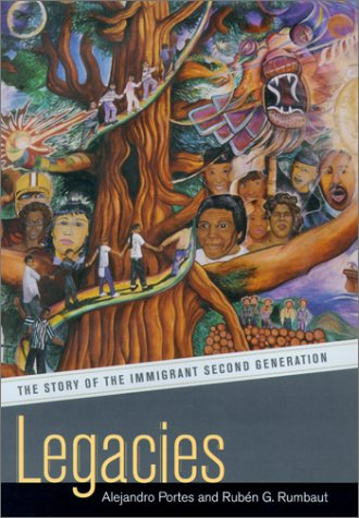 Legacies: The Story of the Immigrant Second Generation 9780520228474