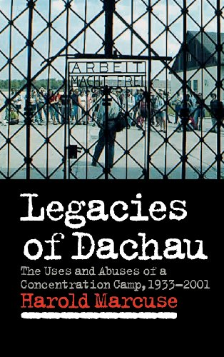 Legacies of Dachau: The Uses and Abuses of a Concentration Camp, 1933 2001 9780521552042