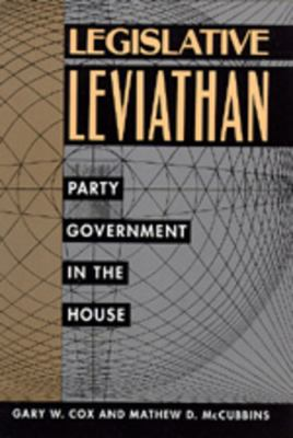 Legislative Leviathan: Party Government in the House 9780520072206