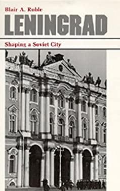 Leningrad: Shaping a Soviet City 9780520065345