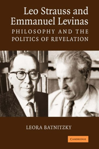 Leo Strauss and Emmanuel Levinas: Philosophy and the Politics of Revelation 9780521679350