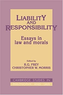 Liability and Responsibility: Essays in Law and Morals 9780521392167