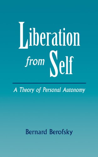 Liberation from Self: A Theory of Personal Autonomy 9780521480451